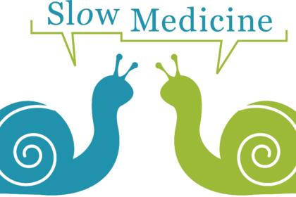 Slow medicine per una cura umana